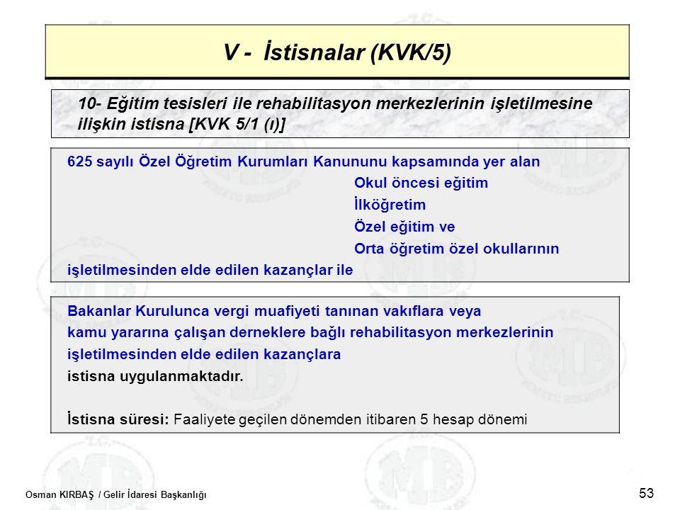 V - İstisnalar (KVK/5) 10- Eğitim tesisleri ile rehabilitasyon merkezlerinin işletilmesine ilişkin istisna [KVK 5/1 (ı)]